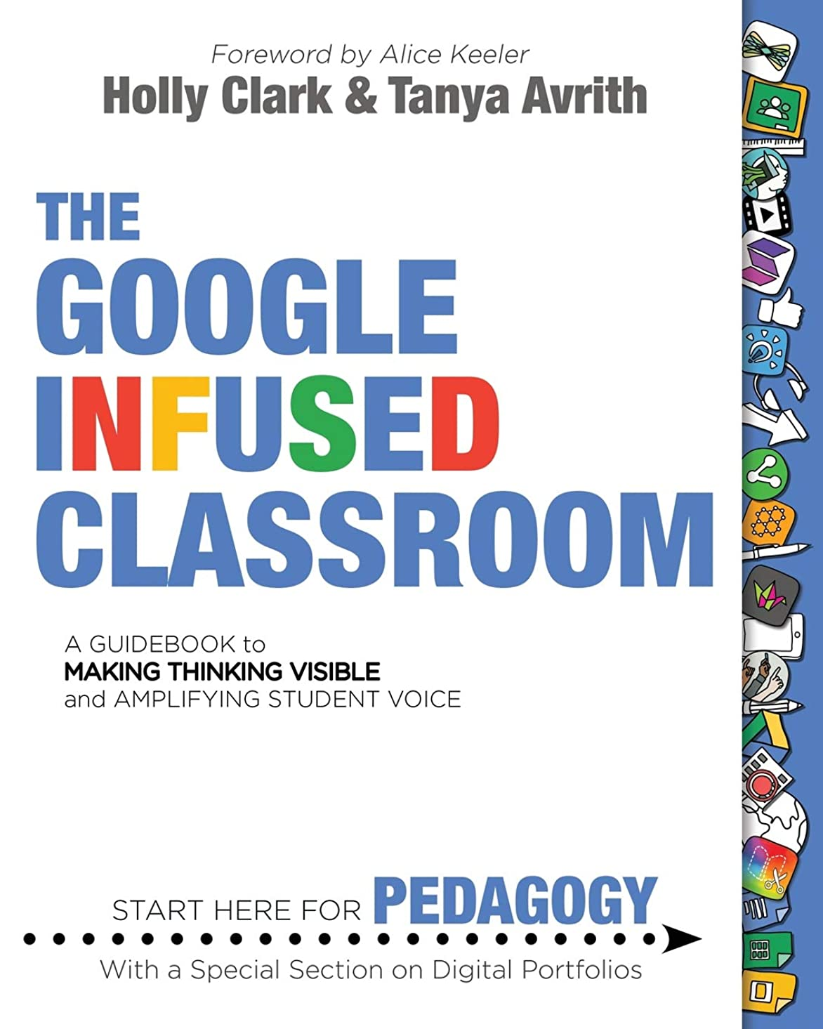 の優越病気のThe Google Infused Classroom: A Guidebook to Making Thinking Visible and Amplifying Student Voice