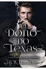 O Dono do Texas: Série Alma de Cowboy - Livro 1 eBook Kindle