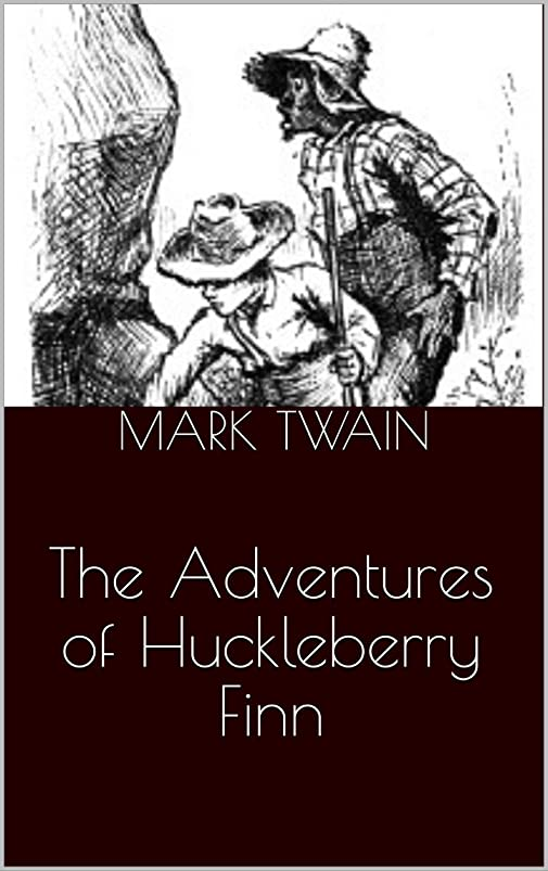 ジレンマ投げるアッパーThe Adventures of Huckleberry Finn (Illustrated) (English Edition)