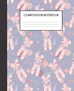 Composition Notebook: Ballerina Dance Ballet  Wide Ruled Notebook   Lined Journal   100 Pages   7.5 x 9.25