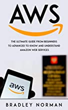 AWS : The Ultimate Guide From Beginners To Advanced To Know And Understand Amazon Web Services