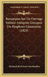 Remarques Sur Un Ouvrage Intitule Antiquite Grecques Du Bosphore-Cimmerien (1823)