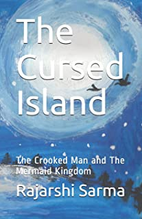 The Cursed Island: The Crooked Man and the Mermaid Kingdom