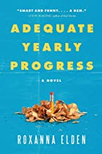 Adequate Yearly Progress: A Novel