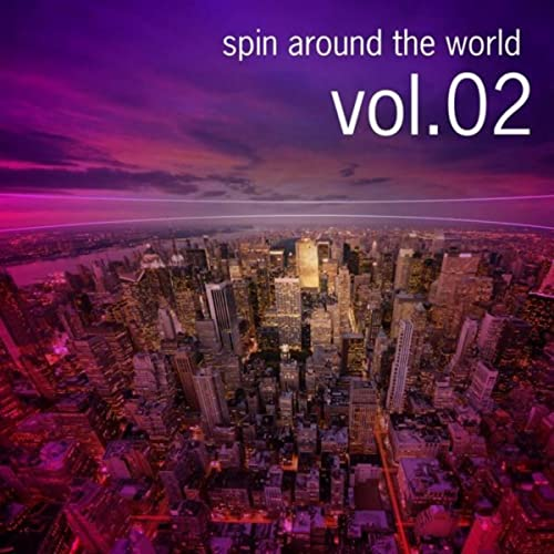 Spin Around The World, Vol.02