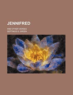 Jennifred; And Other Verses