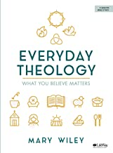 Everyday Theology – Bible Study Book: What You Believe Matters PDF