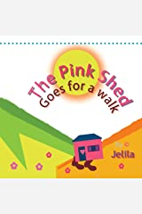 The Pink Shed goes for a Walk: Young children's book about travel and adventure with a positive mindset (The Ugly Grub 1) Kindle Edition