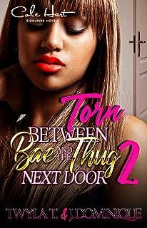 Torn Between Bae & The Thug Next Door 2: The Finale