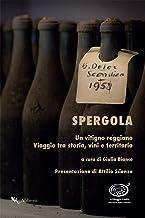 Spergola: Un vitigno reggiano. Viaggio tra storia, vini e territorio.