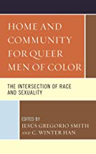 Home and Community for Queer Men of Color: The Intersection of Race and Sexuality (English Edition)