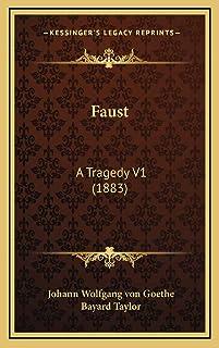 Faust: A Tragedy V1 (1883)