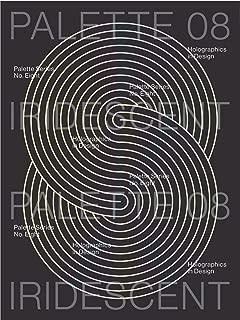 Palette 08: Iridescent: Holographics in Design
