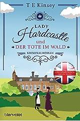 Lady Hardcastle und der Tote im Wald: Kriminalroman (Ein englischer Wohlfühlkrimi 1) (German Edition) Kindle Edition