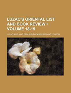 Luzac's Oriental List and Book Review (Volume 18-19)