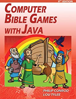 Computer Bible Games with Java: A Java Swing Game Programming Tutorial For Christian Schools & Homeschools (8th Edition)