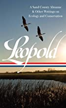 Aldo Leopold: A Sand County Almanac & Other Writings on Conservation and Ecology  (LOA #238) (Library of America) (English Edition)