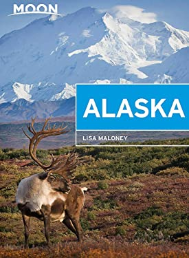 Moon Alaska: Scenic Drives, National Parks, Best Hikes (Travel Guide)