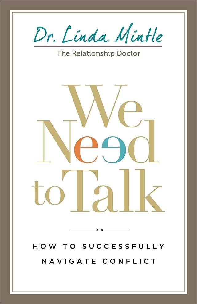 ビーム影響する秀でるWe Need to Talk: How to Successfully Navigate Conflict (English Edition)