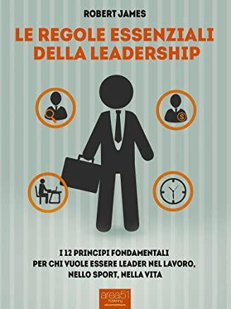 Le regole essenziali della leadership