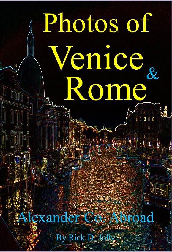 グリップスポーツをするバースPhotos of Venice and Rome: Alexander Co. Abroad (English Edition)