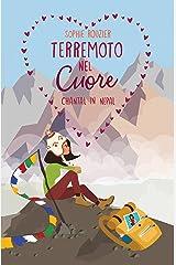 Terremoto nel cuore: Chantal in Nepal (Collana : Le avventuriere ai confini del mondo - Volume 2) (Italian Edition) Format Kindle