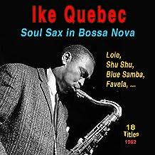 Ike Quebec - Soul Sax in Bossa Nova