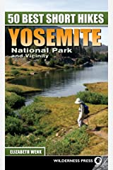 50 Best Short Hikes: Yosemite National Park and Vicinity Hardcover