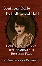 من Southern Belle إلى Hollywood Hell: Corliss Palmer and Her Scandous Rise and Fall (الخلفية)