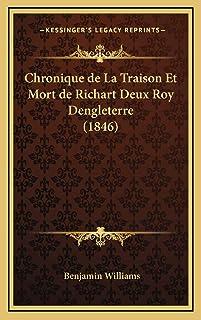 Chronique de La Traison Et Mort de Richart Deux Roy Dengleterre (1846)