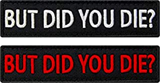 Ebateck But Did You Die Patch, 2 Pack, Embroidered Morale Tactical Patches Funny for Hat Backpack Jackets Applique Fastener Hook & Loop Emblem, Red Black Color