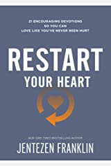 Restart Your Heart: 21 Encouraging Devotions So You Can Love Like You've Never Been Hurt (English Edition) eBook Kindle