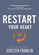 Restart Your Heart: 21 Encouraging Devotions So You Can Love Like You've Never Been Hurt