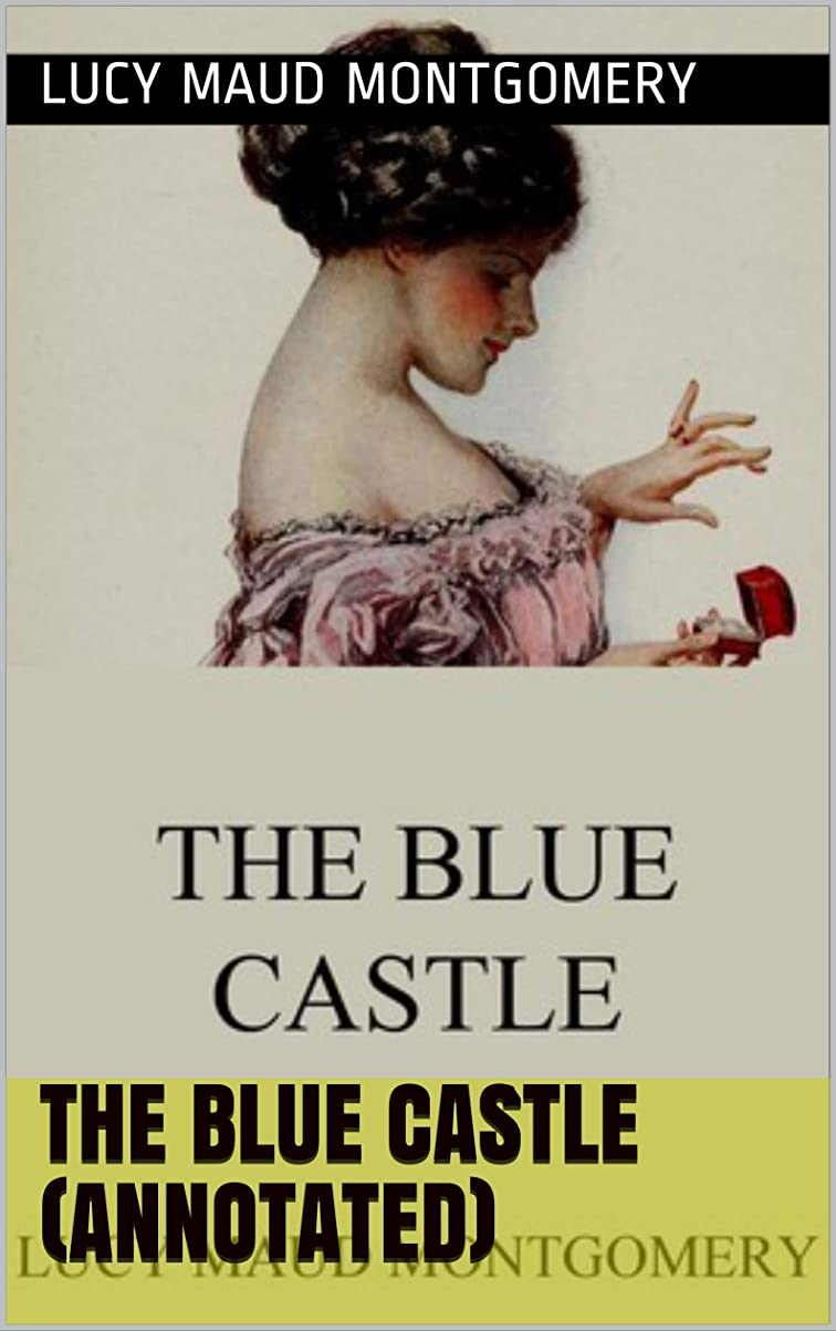 課す許す作業The Blue Castle (annotated) (English Edition)