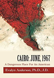 Cairo: June, 1967: A Dangerous Place for an American (English Edition)