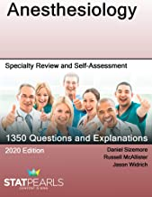 Anesthesiology: Specialty Review and Self-Assessment (StatPearls Review Series Book 114)