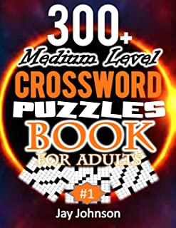 300+ Medium Level Crossword Puzzles Book For Adults: A Special Crossword Puzzle Book For Adults Medium Difficulty Based On Contemporary Words As ... Adults) Vo (Medium Crossword Puzzle Books)