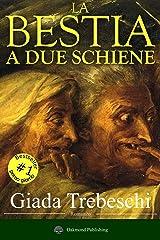 La bestia a due schiene: Un thriller storico che scava negli anfratti più nascosti dell'anima Formato Kindle