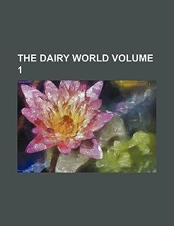 The Dairy World Volume 1