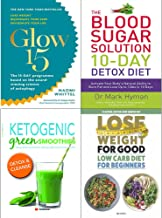 Glow 15, 10 day detox diet, ketogenic green smoothies and lose weight for good low carb 4 books collection set