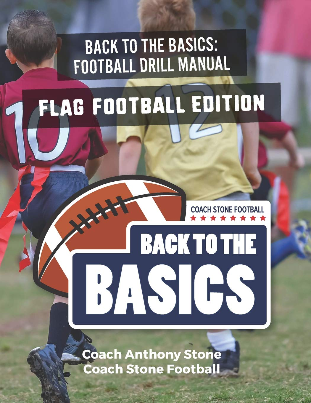 Back To The Basics Football Drill Manual: Flag Football Edition