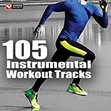 105 Instrumental Workout Tracks (Unmixed Workout Music Ideal for Gym, Jogging, Running, Cycling, Cardio and Fitness)