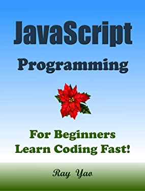 JAVASCRIPT Programming, For Beginners, Learn Coding Fast!