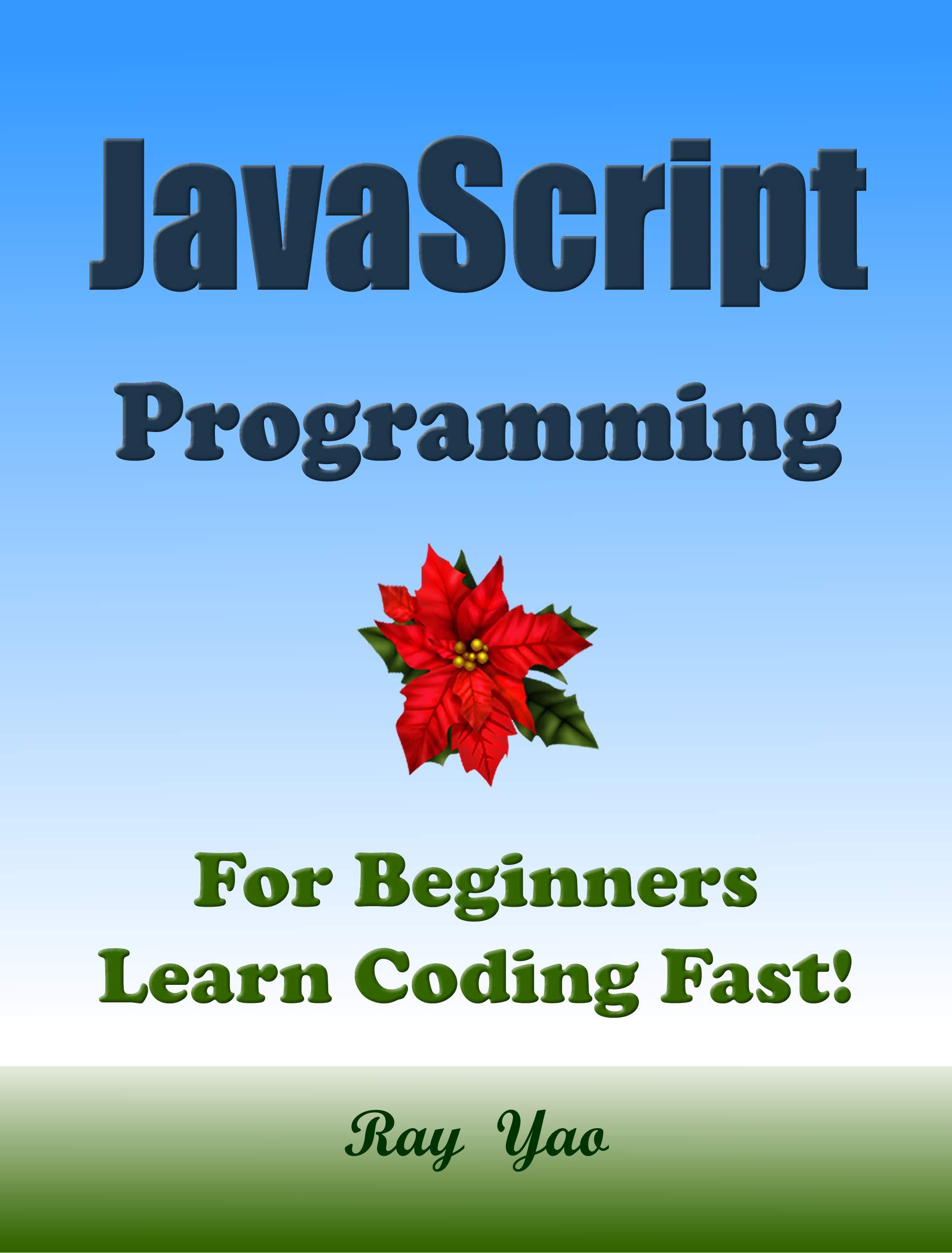 JAVASCRIPT Programming, For Beginners, Learn Coding Fast!