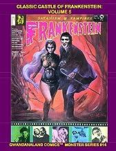 Classic Castle of Frankenstein: Volume 5: Gwandanaland Comics Monster Series #14 --- Issues #16-19 Of the Pop Culture / Cr...