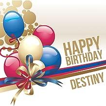 Happy Birthday Destiny