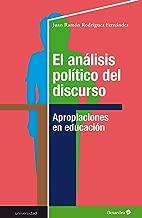 El análisis político del discurso: Apropiaciones en educación (Universidad) (Spanish Edition)