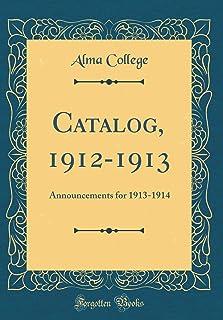 Catalog, 1912-1913: Announcements for 1913-1914 (Classic Reprint)