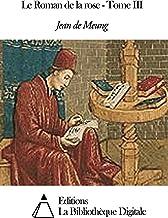 Le Roman de la rose - Tome III (French Edition)