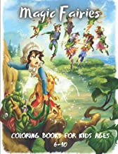 Magic Fairies Coloring Books For Kids Ages 6-10: Coloring Book for Grown-Ups Featuring Beautiful Unique Fantasy Magical Fa...